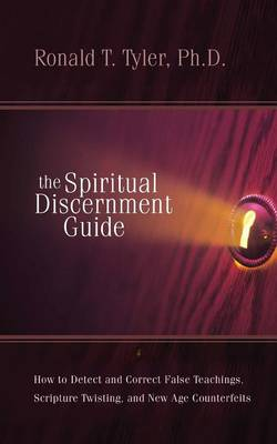 The Spiritual Discernment Guide by Ph D Ron T Tyler