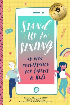 Stand Up to Sexting: An Open Conversation to Parents and Tweens by Christy Monson