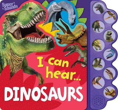 10-Button Super Sound Book - I Can Hear Dinosaurs book
