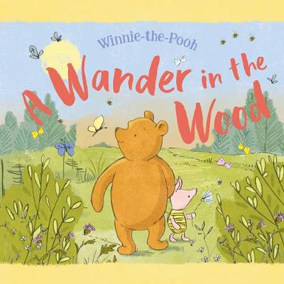 A Wander in the Wood by Winnie-the-Pooh