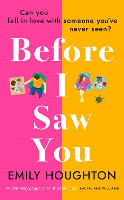 Before I Saw You: A joyful read asking 'can you fall in love with someone you've never seen?' by Emily Houghton