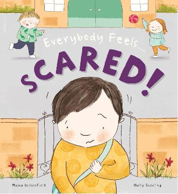 Everybody Feels Scared! by Moira Butterfield