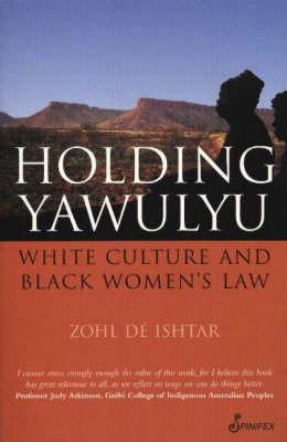 Holding Yawulyu: White Culture & Black Women's Law book