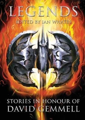 Legends: Stories in Honour of David Gemmell by Joe Abercrombie
