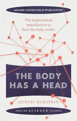 The Body Has a Head by Gustav Eckstein