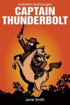 Captain Thunderbolt by Jane Smith