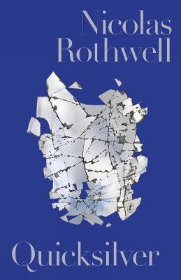 Quicksilver by Nicolas Rothwell
