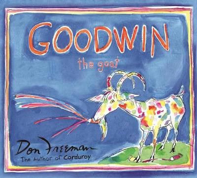 Goodwin the Goat by Don Freeman