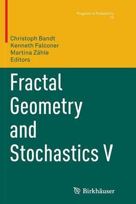 Fractal Geometry and Stochastics V by Christoph Bandt