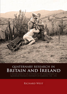 """Quaternary Research in Britain and Ireland"""" by Richard West"""