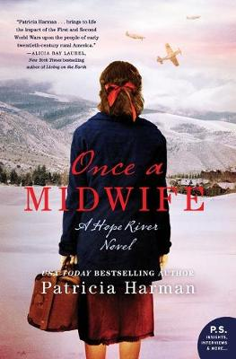 Once a Midwife: A Hope River Novel by Patricia Harman
