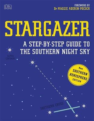 Stargazer: A Step-by-step Guide to the Southern Night Sky by DK Australia