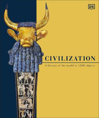 Civilization: A History of the World in 1000 Objects by DK