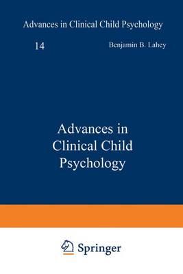 Advances in Clinical Child Psychology  v. 14 by Benjamin B. Lahey