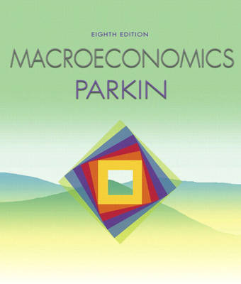Macroeconomics with MyEconLab plus eBook 1-semester Student Access Kit by Michael Parkin