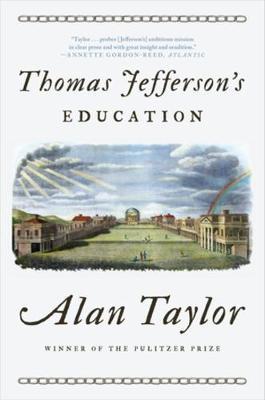 Thomas Jefferson's Education by Alan Taylor