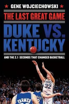 The Last Great Game by Gene Wojciechowski