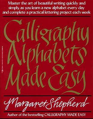 Calligraphy Alphabets Made Easy book