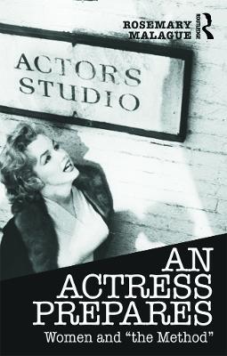 An Actress Prepares by Rosemary Malague