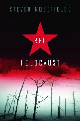Red Holocaust by Steven Rosefielde