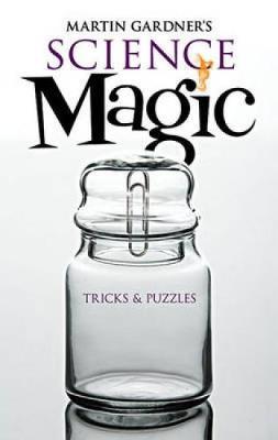 Martin Gardner's Science Magic by Martin Gardner