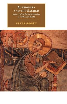 Authority and the Sacred by Peter Brown