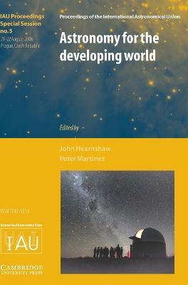 Astronomy for the Developing World (IAU XXVI GA SPS5) book