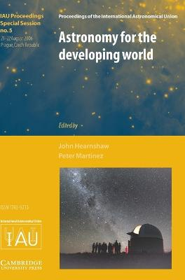 Astronomy for the Developing World (IAU XXVI GA SPS5) by John Hearnshaw