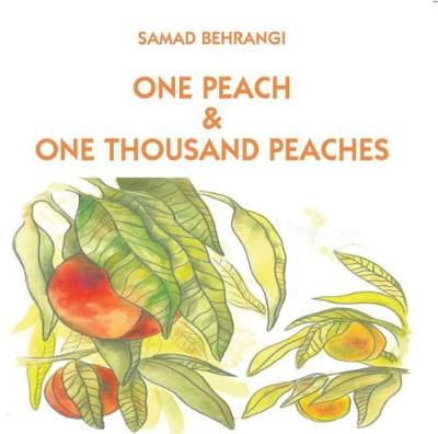 One peach and one thousand peaches by Samad Behrangi