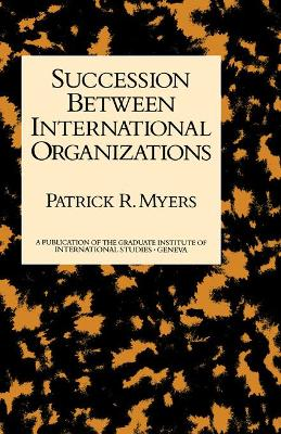 Succession Between International Organizations by Myers