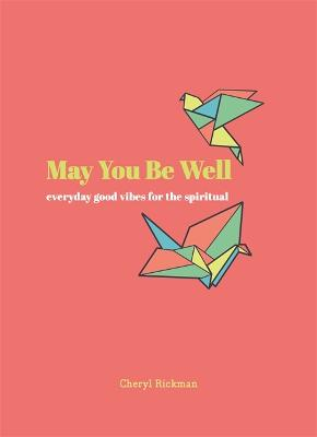 May You Be Well: Everyday Good Vibes for the Spiritual book