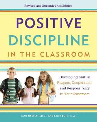 Positive Discipline In The Classroom by Jane Nelsen