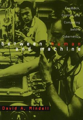 Between Human and Machine by David A. Mindell