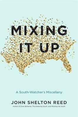 Mixing It Up by John Shelton Reed