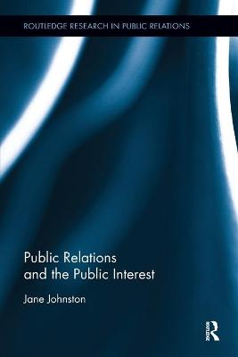 Public Relations and the Public Interest by Jane Johnston
