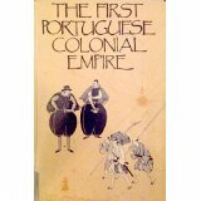 First Portuguese Colonial Empire by Professor Malyn Newitt