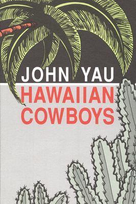 Hawaiian Cowboys by John Yau