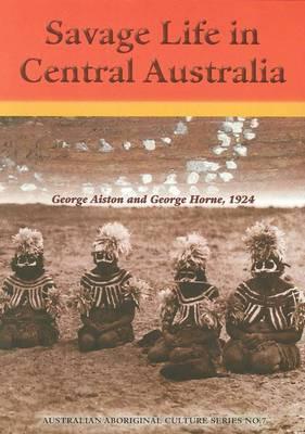 Savage Life in Central Australia book