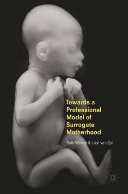 Towards a Professional Model of Surrogate Motherhood by Ruth Walker