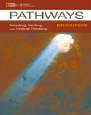 Pathways: Reading, Writing, and Critical Thinking Foundations by Laurie Blass