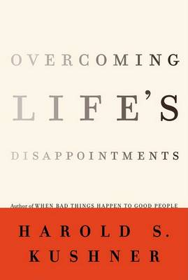 Overcoming Life's Disappointments by Rabbi Harold S Kushner