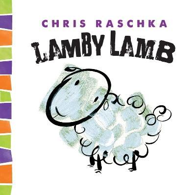 Lamby Lamb by Chris Raschka