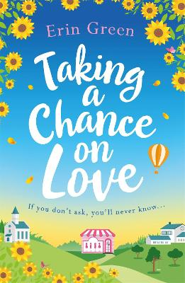 Taking a Chance on Love: Feel-good, romantic and uplifting - a book sure to warm your heart! book