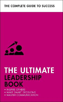 The Ultimate Leadership Book: Inspire Others; Make Smart Decisions; Make a Difference by Carol O'Connor