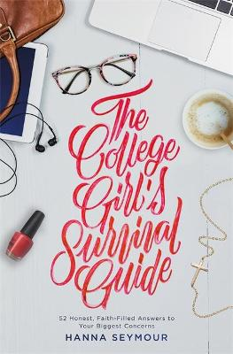 The College Girl's Survival Guide by Hanna Seymour