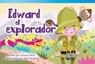 Edward El Explorador (Edward the Explorer) by James Reid