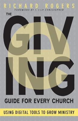 The E-Giving Guide for Every Church by Richard Rogers