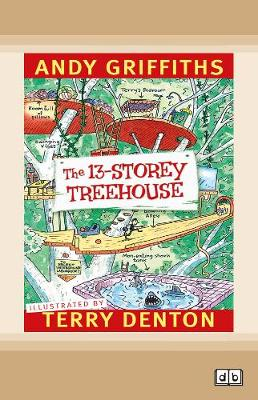 The 13-Storey Treehouse: Treehouse (book 1) by Andy Griffiths