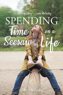 Spending Time on a Seesaw of Life by J M L McCarthy