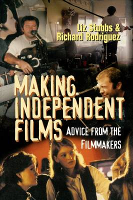 Making Independent Films by Liz Stubbs